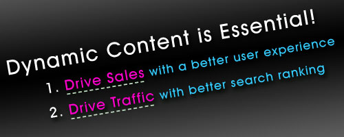 Dynamic Content is Essential